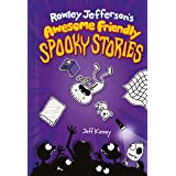 Rowley Jefferson's Awesome Friendly Spooky Stories (Awesome Friendly Kid Book 3)