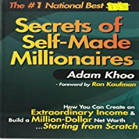 Secrets of Self-Made Millionaires: How You Can Create an Extraordinary Income & Build a Million-Dollar Net Worth…