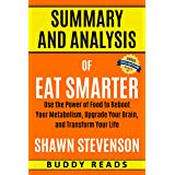 Summary and Analysis of Eat Smarter: Use the Power of Food to Reboot Your Metabolism, Upgrade Your Brain, and Transform Your