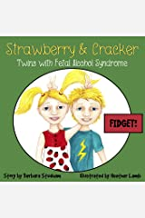 Fidget!: Strawberry & Cracker - Twins with Fetal Alcohol Syndrome