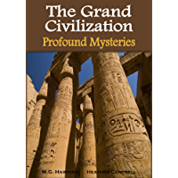 The Grand Civilization, Ancient Egypt's Profound Mysteries: The Esoteric Sources of Their Knowledge (English Edition)
