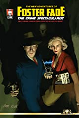The New Adventures of Foster Fade, The Crime Spectacularist Kindle Edition