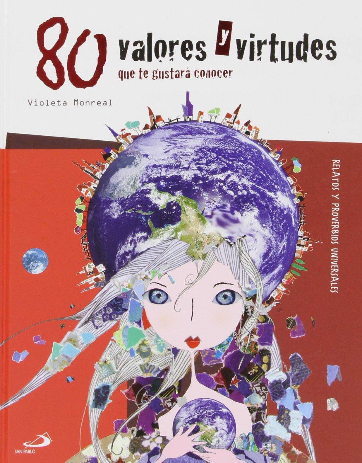 80 valores y virtudes que te gustará conocer Cuentos y ficción: Amazon.es: Violeta Monreal Díaz: Libros