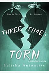 Three Times Torn: A Burdened Novel Book 2 Kindle Edition