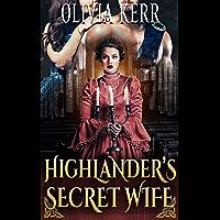 Highlander's Secret Wife: A Steamy Scottish Medieval Historical Romance (Highlands' Partners in Crime)