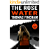 The Rose Water (A Murder Mystery Series of Crime and Suspense, Echo Rose #4)