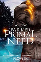 Primal Need: A Paranormal Shifter Romance (Prowlers Book 3) Kindle Edition