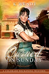 Burned on Sunday: A Colorado Reckoning Western Kindle Edition