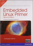 Embedded Linux Primer: A Practical Real-World Approach, 2e