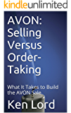 AVON: Selling Versus Order-Taking: What It Takes to Build the AVON Sale