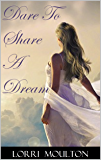 Dare To Share A Dream (A Dare Romance Series Book 2)