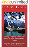 Hiking, Laughing, Eating and Elking in Banff National Park, Canada: A Practical Guide to Staying in Banff National Park the Thrifty Way (An Off the beaten Path Adventure Book 2)