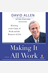 Making It All Work: Winning at the Game of Work and the Business of Life Audible Audiobook