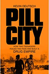 Pill City: How Two Teenagers Foiled the Feds and Built a Drug Empire Paperback