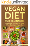 Vegan Diet For Beginners: Everything You Need To Know When Starting A Vegan Diet