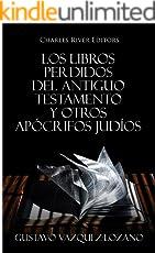 Los Libros Perdidos del Antiguo Testamento y Otros Apócrifos Judíos