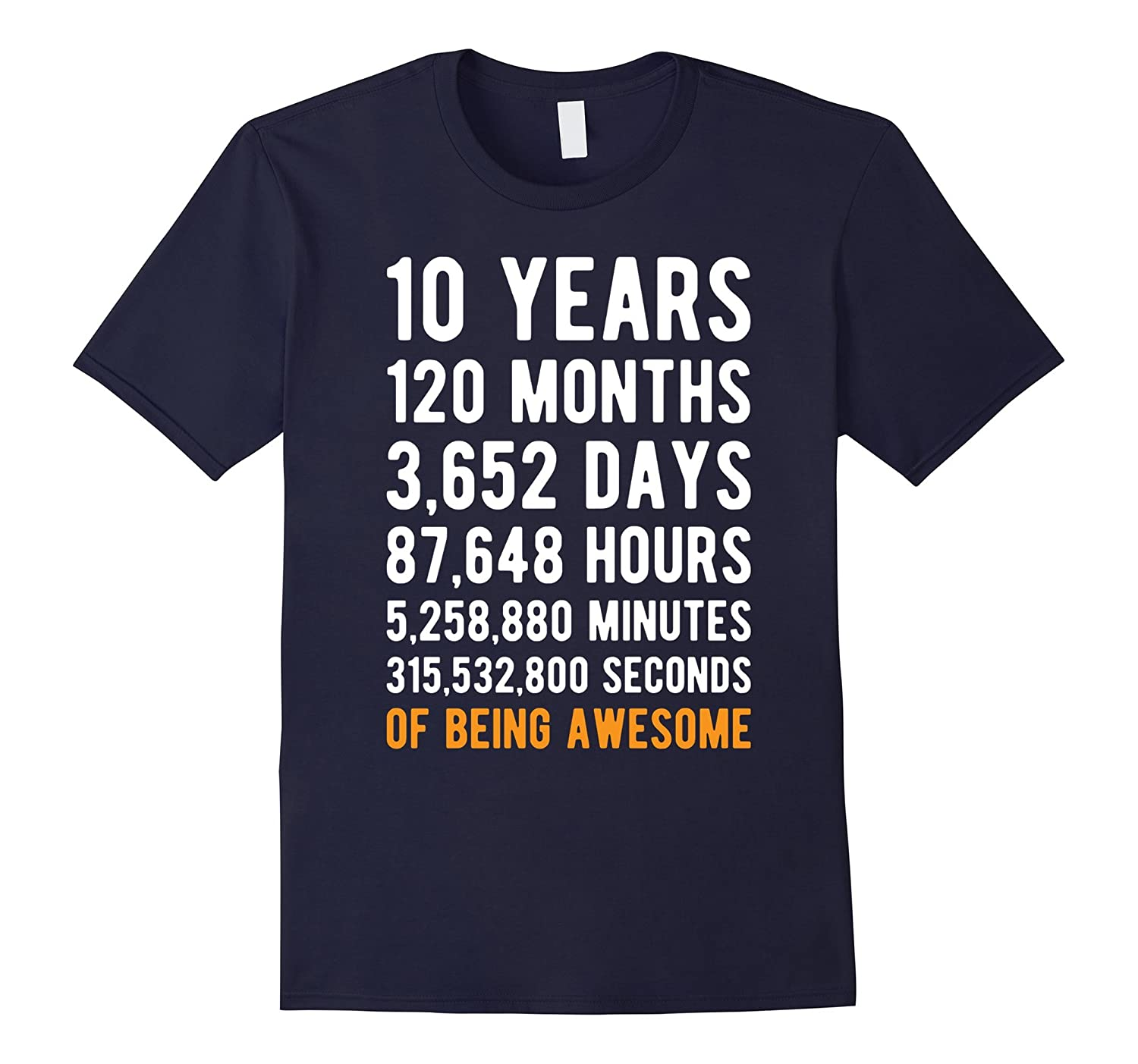 10th Birthday Gift T Shirt 10 Years Old Being Awesome Tee-ah my shirt one gift