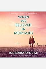 When We Believed in Mermaids: A Novel Audible Audiobook