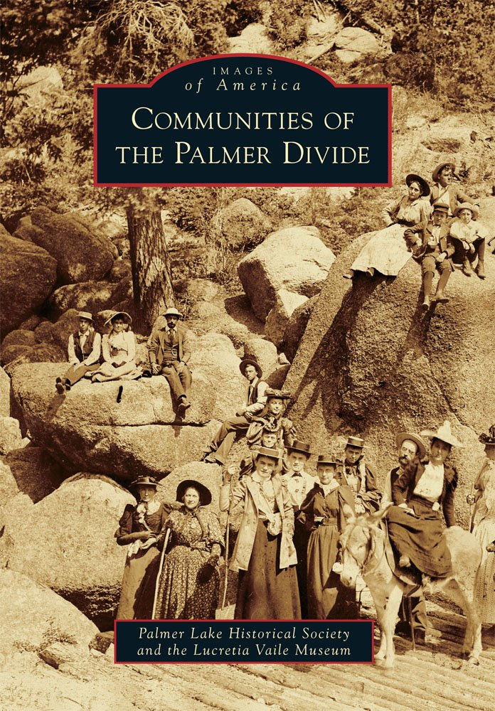 Read Online Communities of the Palmer Divide (Images of America) pdf