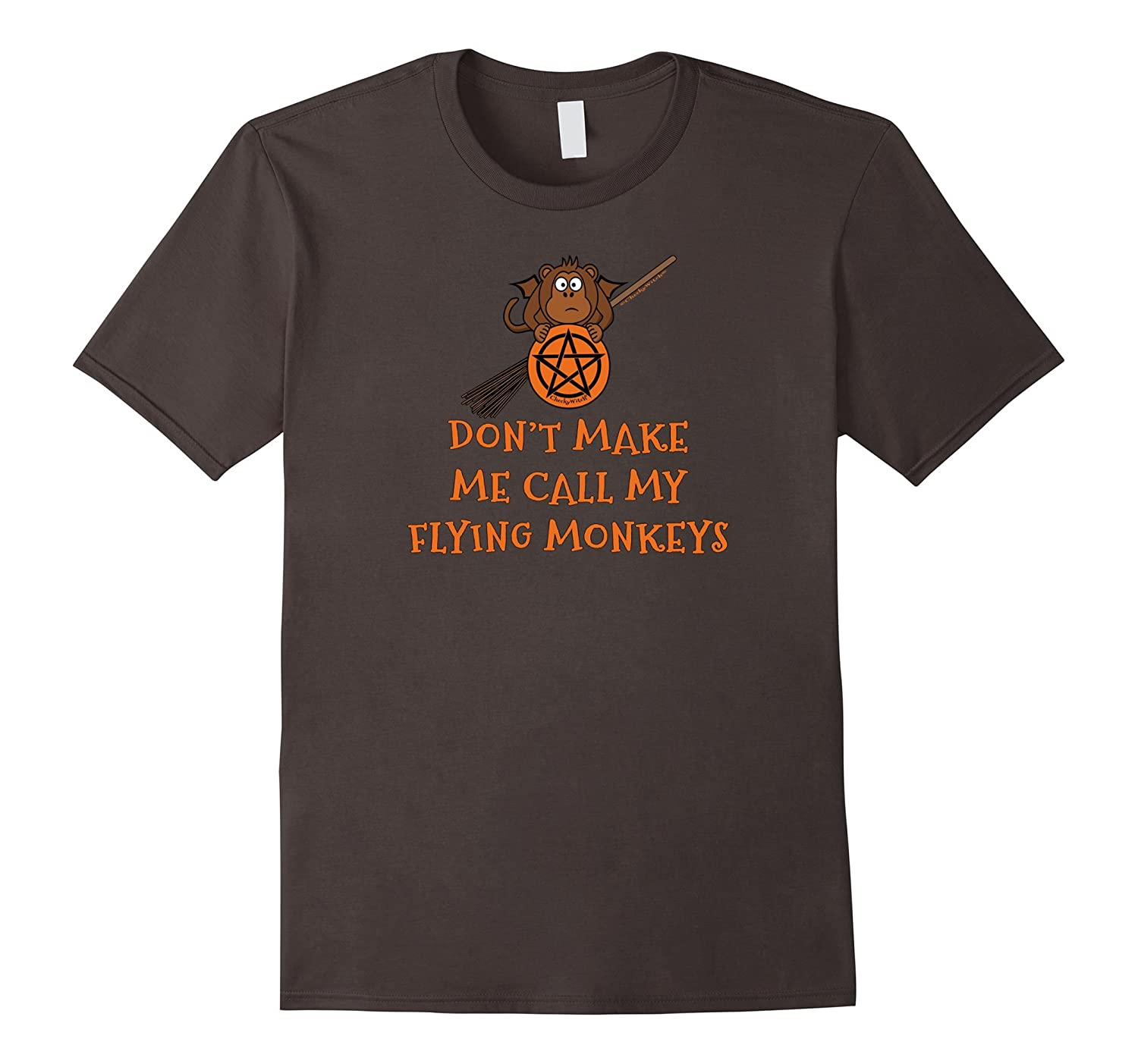 Don't Make Me Call My Flying Monkeys Wiccan Cheeky Witch Tee