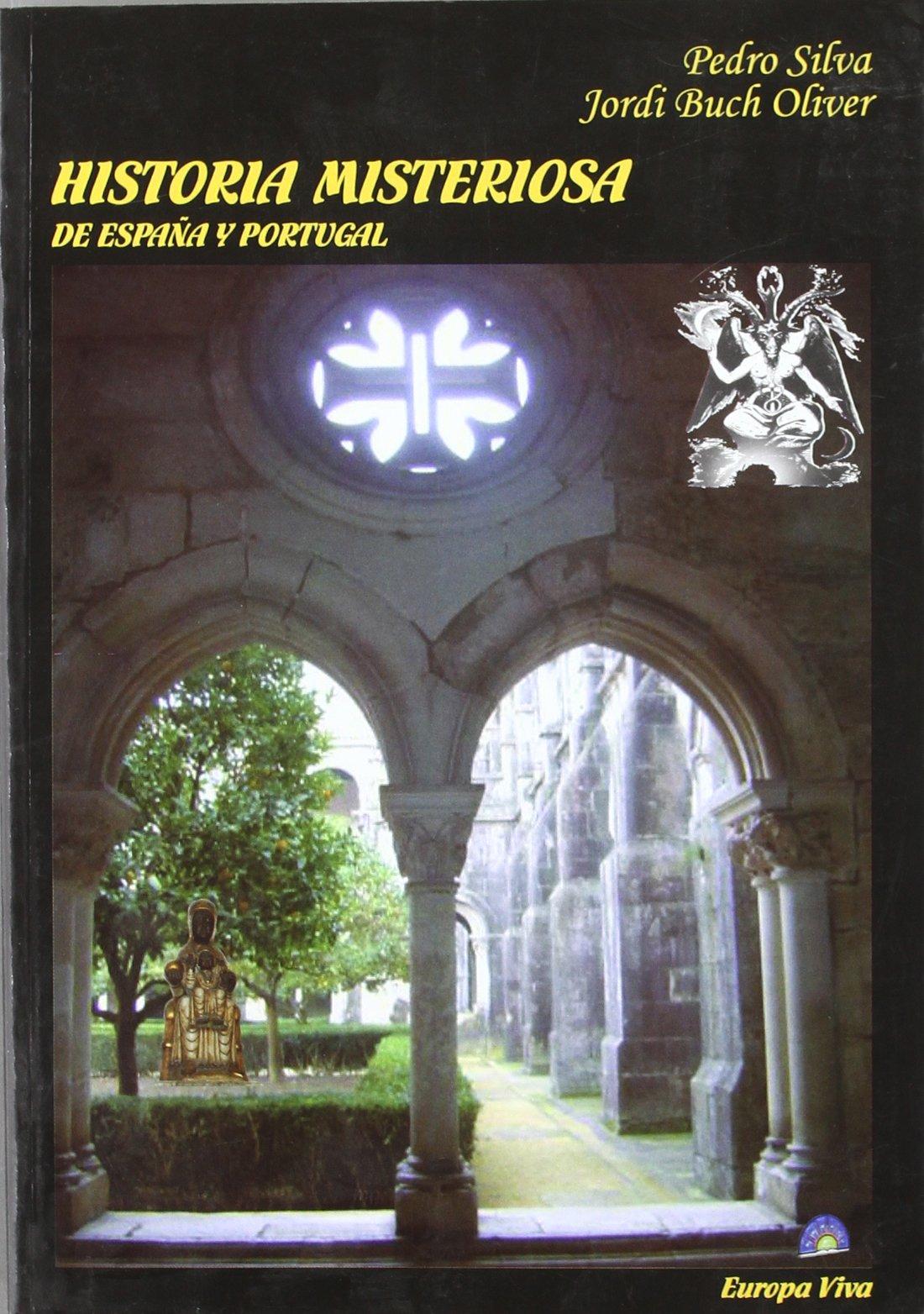 Historia misteriosa de España y Portugal: Amazon.es: Buch, Jordi, Silva, Pedro: Libros