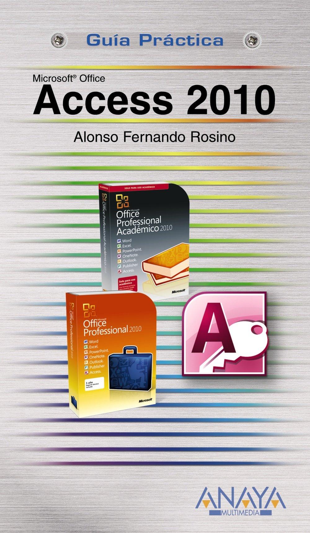Access 2010 (Guías Prácticas) Tapa blanda – 20 sep 2010 Fernando Rosino Alonso ANAYA MULTIMEDIA 8441527903 General