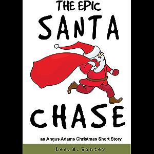 The Epic Santa Chase: An Angus Adams Christmas Short Story