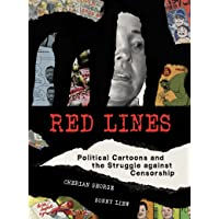 Red Lines: Political Cartoons and the Struggle against Censorship