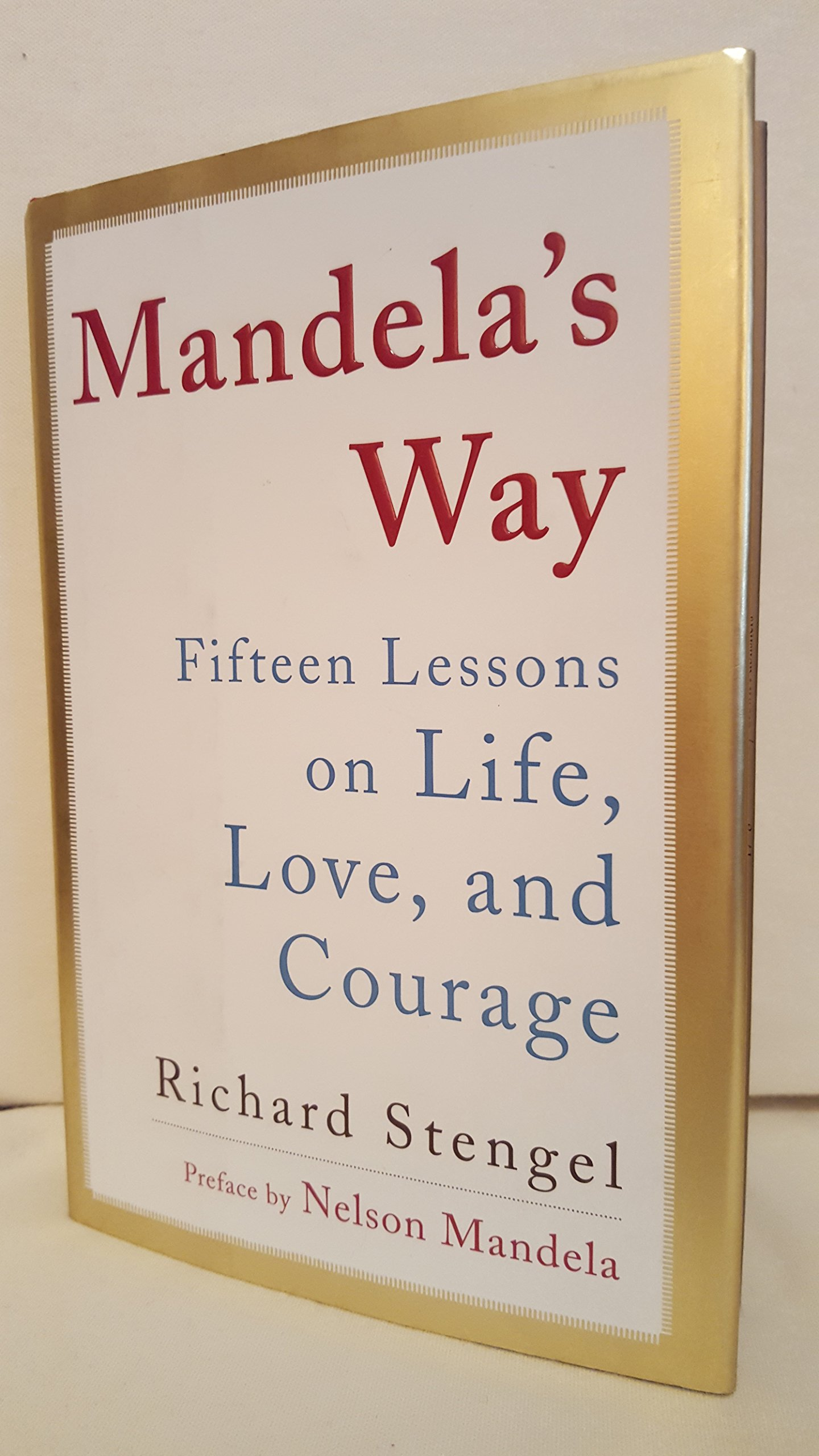 Read Online Mandela's Way Fifteen Lessons on Life, Love, and Courage PDF