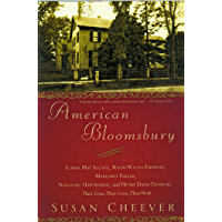 American Bloomsbury: Louisa May Alcott, Ralph Waldo Emerson, Margaret Fuller, Nathaniel Hawthorne, and Henry David Thoreau: Their Lives, Their Loves, Their Work (English Edition)