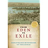 From Eden to Exile: Unraveling Mysteries of the Bible (English Edition)