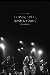 Crosby, Stills, Nash & Young: The Biography Hardcover