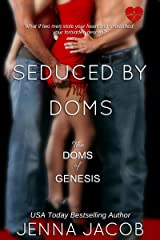 Seduced By My Doms (The Doms Of Genesis Book 5) Kindle Edition