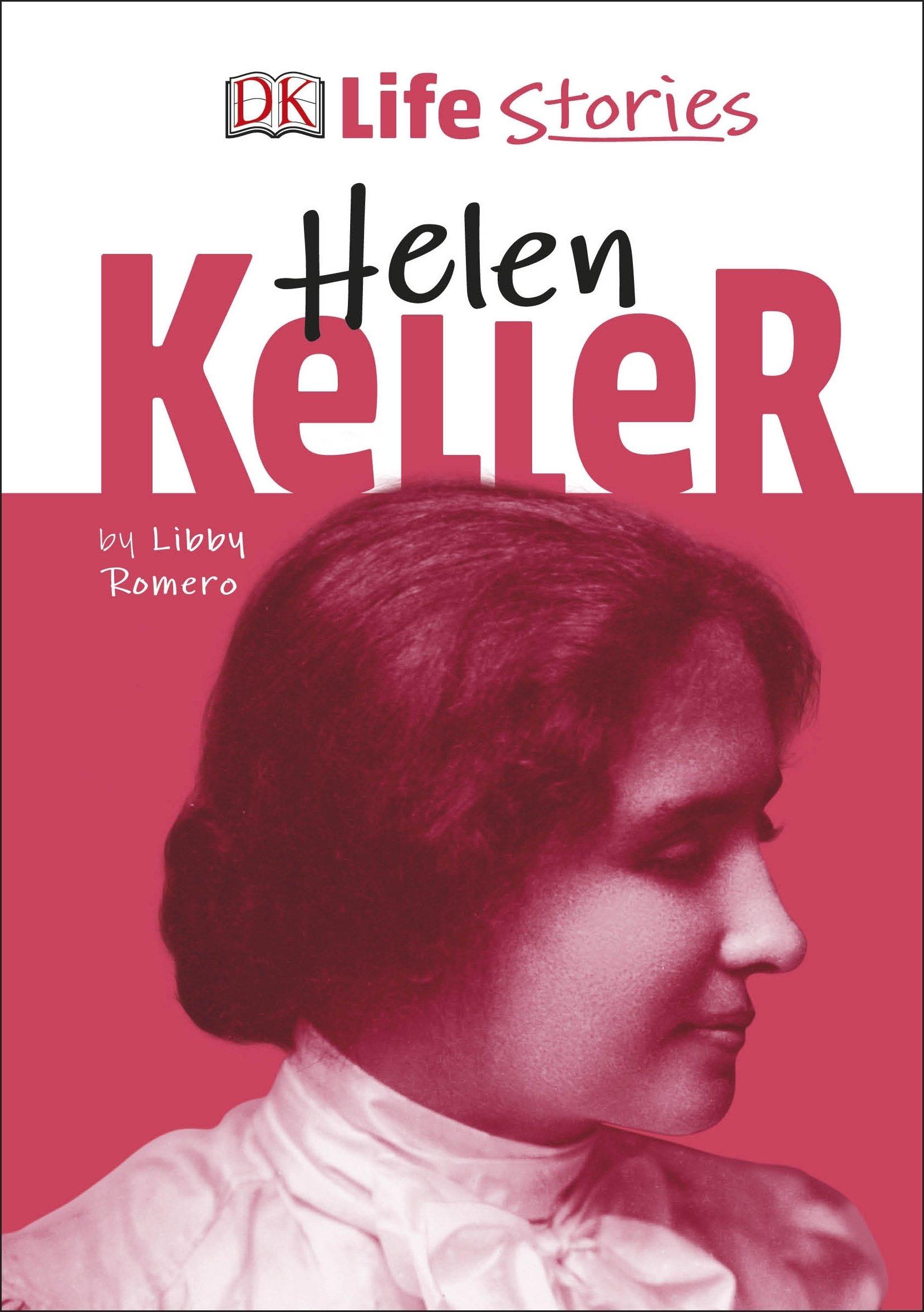 5303646105 DK Life Stories Helen Keller  Amazon.co.uk  Libby Romero