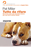 Tutto da rifare: Dai al tuo cane una seconda chance per una vita in prima classe (Think Dog)