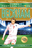 Beckham (Classic Football Heroes - Limited International Edition) (Football Heroes - International Editions)