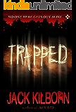 Trapped - A Novel of Terror (The Konrath/Kilborn Collective)