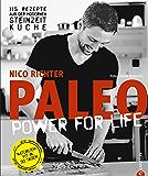 Paleo - Steinzeit Diät: ohne Hunger abnehmen, fit und schlank werden - Power for Life. 115 Rezepte aus der modernen Steinzeitküche mit Fleisch, Fisch & Gemüse. Glutenfrei & laktosefrei. (Trendküche)
