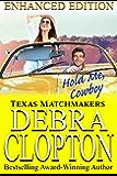 HOLD ME, COWBOY Enhanced Edition: Christian Contemporary Romance (Texas Matchmakers Book 4)