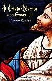 O Cristo Cósmico e os Essênios