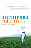 Intentional Parenting: Autopilot Is for Planes