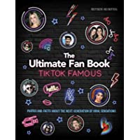 TikTok Famous: The Ultimate Fan Book