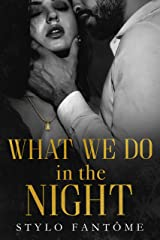 What We Do in the Night (Day to Night Book 1) Kindle Edition