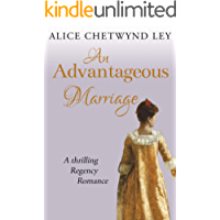 An Advantageous Marriage: A thrilling Regency romance