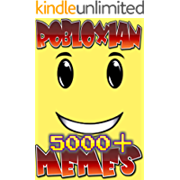 Robloxian Memes: 5000+ Unique Memes, Funny and Hilarious Memes, Jokes, Humor, Trolls, Epic Fails, Cute Memes, Spoof, Parody, Funny Faces, Comedy (English Edition)