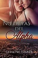 No Huyas Del Alpha : Devoradores (romántica