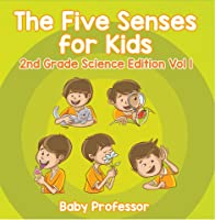 The Five Senses For Kids | 2nd Grade Science