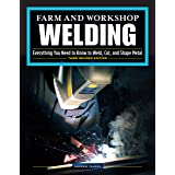 Farm and Workshop Welding, Third Revised Edition: Everything You Need to Know to Weld, Cut, and Shape Metal (Fox Chapel Publi