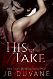 His to Take (She's Mine Book 1) (English Edition)