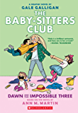Dawn and the Impossible Three (The Baby-sitters Club Graphix #5)